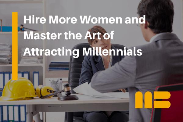 construction company recruiting women and millennials