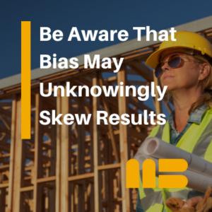 homebuilder aware that bias skews performance results